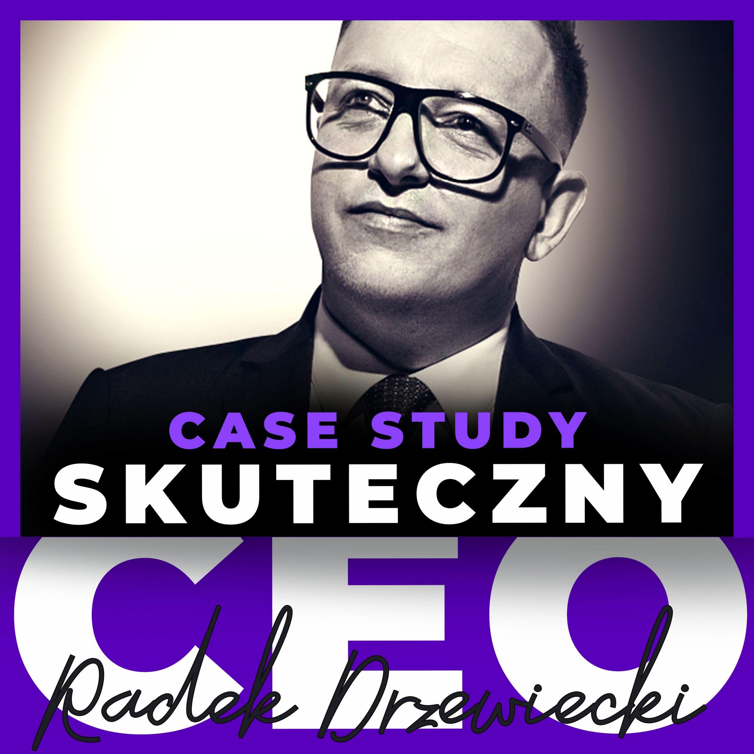 Podcast Skuteczny CEO - Case Study
